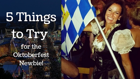 Things to try if your new to Oktoberfest