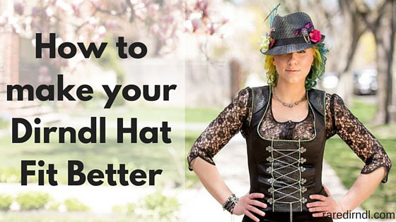 how to make your dirndl hat fit better